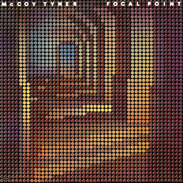 McCoy Tyner — Focal Point