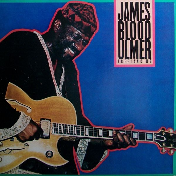 James Blood Ulmer — Free Lancing