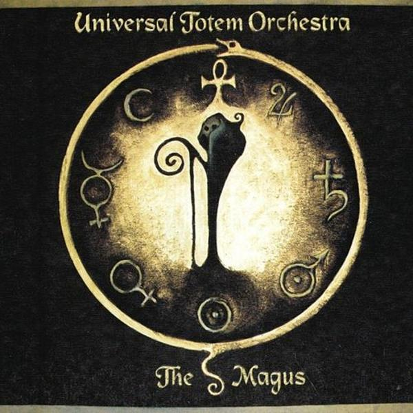 Universal Totem Orchestra — The Magus