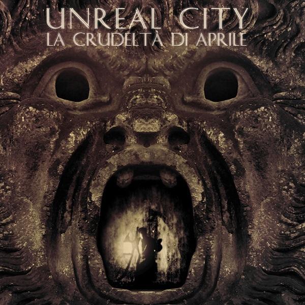 Unreal City — La Crudeltà di Aprile