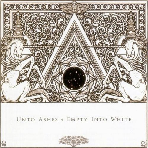 Unto Ashes — Empty into White
