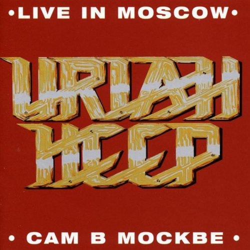 Uriah Heep — Live in Moscow - Сам В Москве