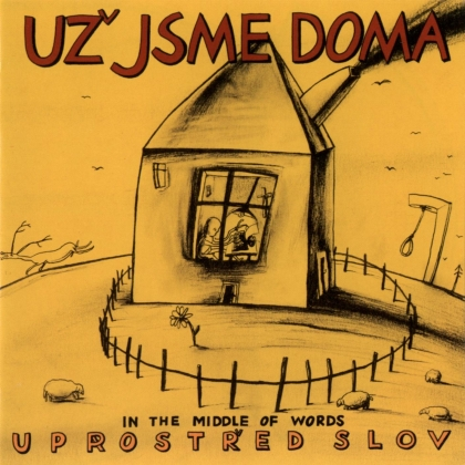 Už Jsme Doma — Uprostred Slov (In the Middle of Words)