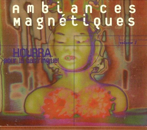 Ambiances Magnétiques Volume 2: Hourra pour la Bastringue Cover art
