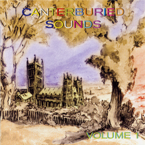 Various Artists — Canterburied Sounds Volume 1