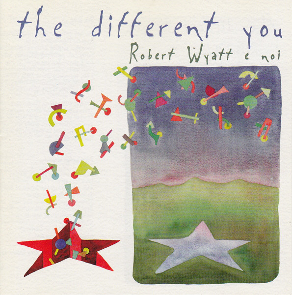 Various Artists — The Different You - Robert Wyatt e Noi