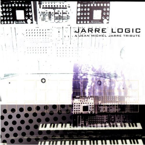 Various Artists — Jarre Logic: A Jean Michel Jarre Tribute