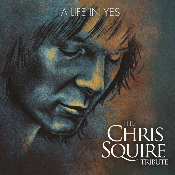A Life in Yes - The Chris Squire Tribute Cover art