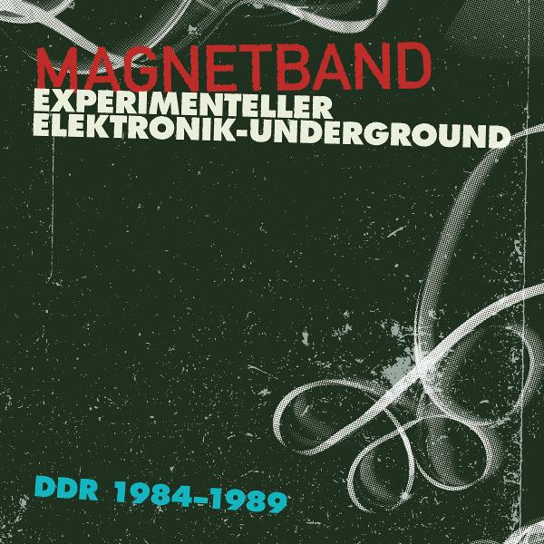 Magnetband: Experimenteller Elektronik-Underground DDR 1984–1989 Cover art