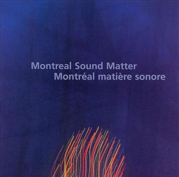 Montreal Sound Matter / Montréal Matière Sonore Cover art