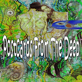 Various Artists — Postcards from the Deep