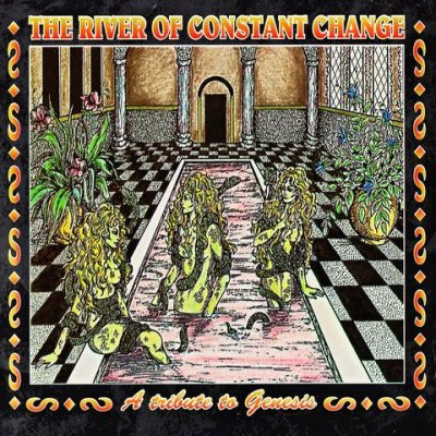 The River of Constant Change - A Tribute to Genesis Cover art