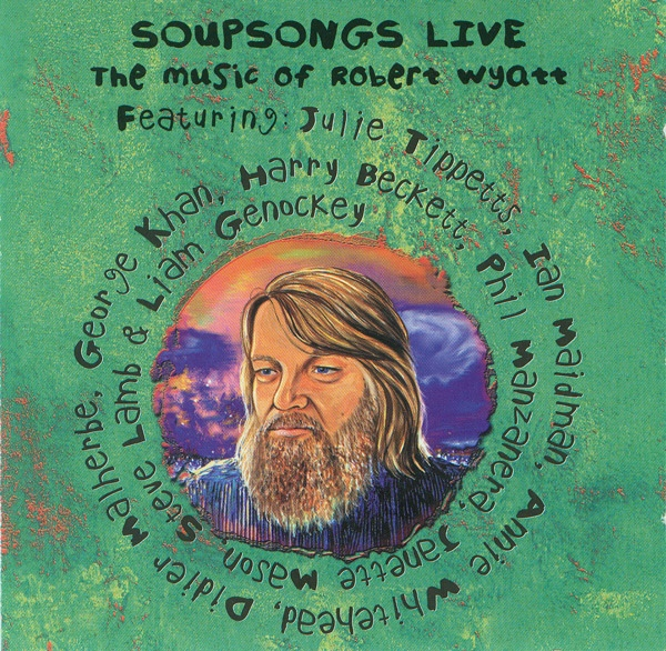 Various Artists — Soupsongs Live: The Music of Robert Wyatt
