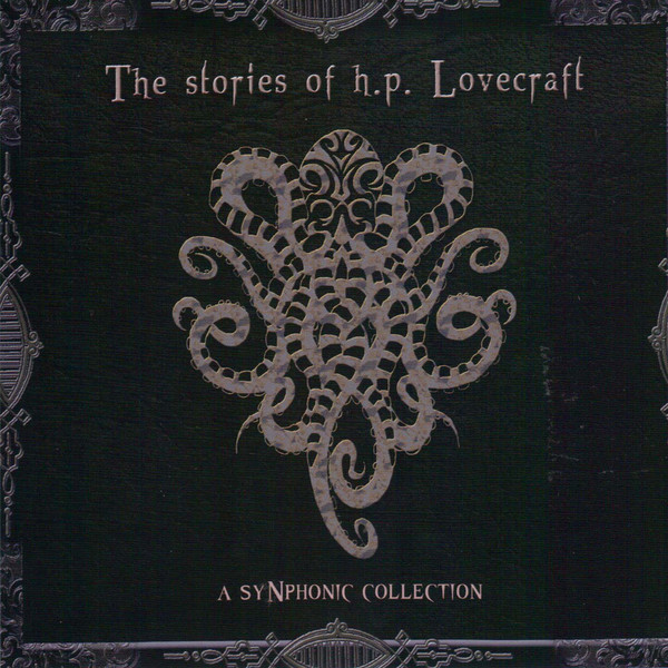 Various Artists — The Stories of H.P. Lovecraft - A SyNphonic Collection