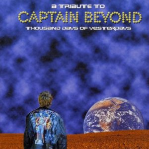 Thousand Days of Yesterdays - A Tribute to Captain Beyond Cover art