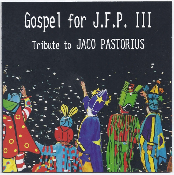 Various Artists — Gospel for J.F.P. III - Tribute to Jaco Pastorius