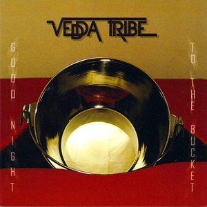 Vedda Tribe — Good Night to the Bucket