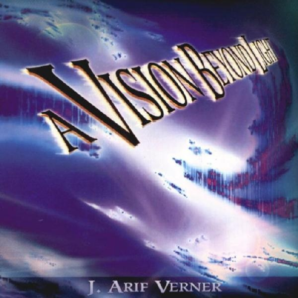J.Arif Verner — A Vision beyond Light