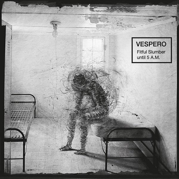 Vespero — Fitful Slumber until 5 A.M.