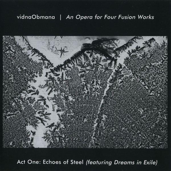 Vidna Obmana — An Opera for Four Fusion Works - Act One: Echoes of Steel