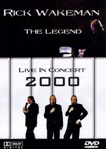 Rick Wakeman — The Legend - Live in Concert 2000