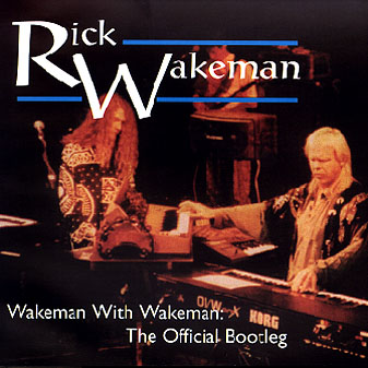 Rick Wakeman — Wakeman with Wakeman: The Official Bootleg