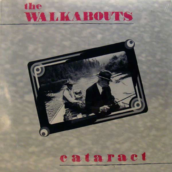 The Walkabouts — Cataract
