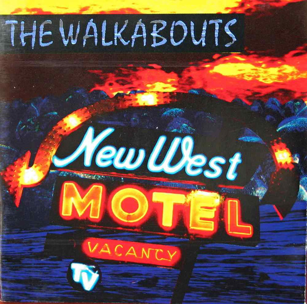 The Walkabouts — New West Motel
