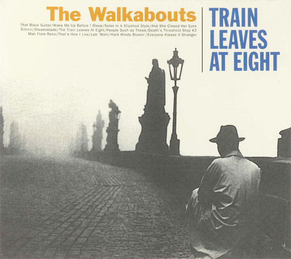 The Walkabouts — Train Leaves at Eight