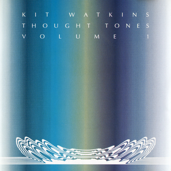 Kit Watkins — Thought Tones, Volume 1