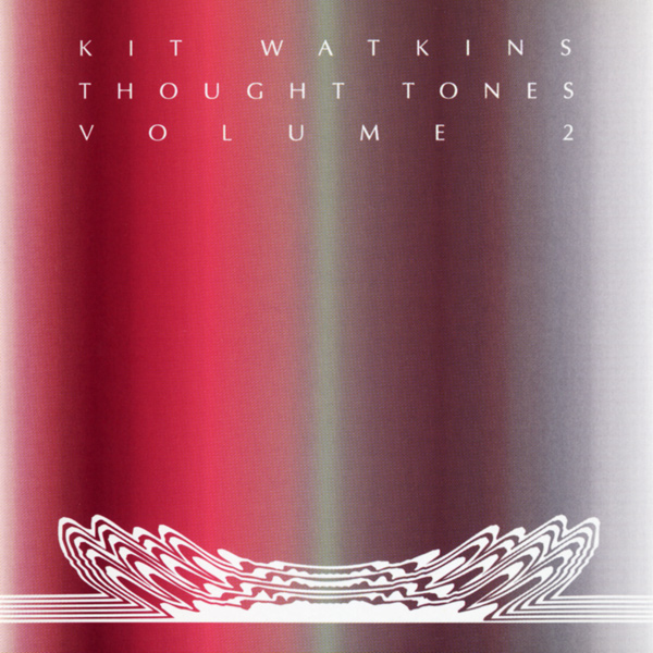 Kit Watkins — Thought Tones, Volume 2