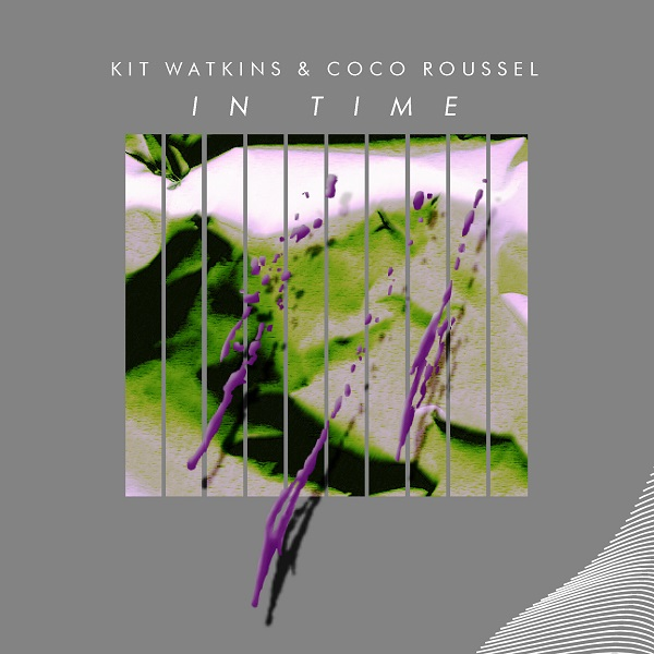 Kit Watkins & Coco Roussel — In Time