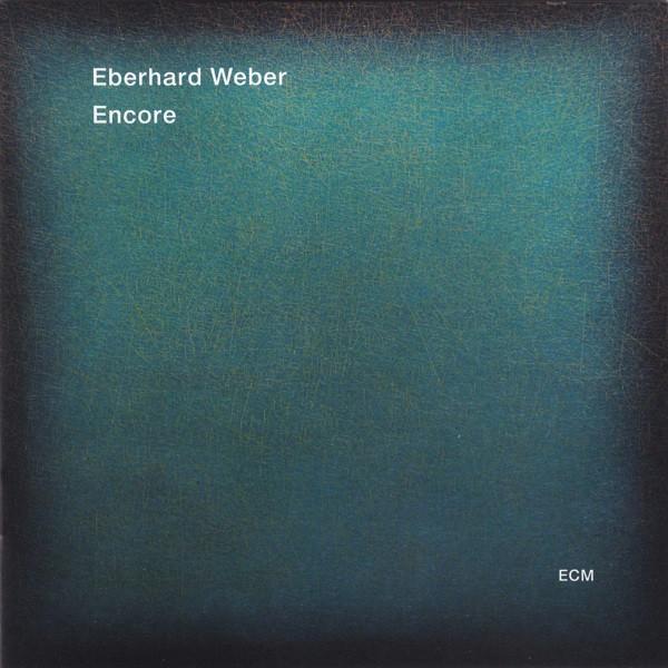 Eberhard Weber — Encore