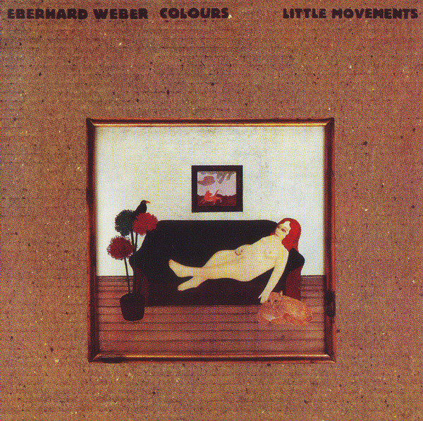 Eberhard Weber Colours — Little Movements