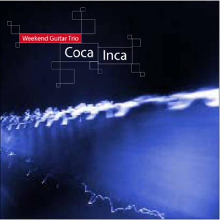 Weekend Guitar Trio — Coca Inca