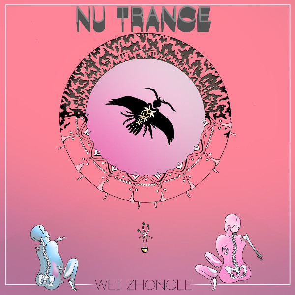 Wei Zhongle — Nu Trance