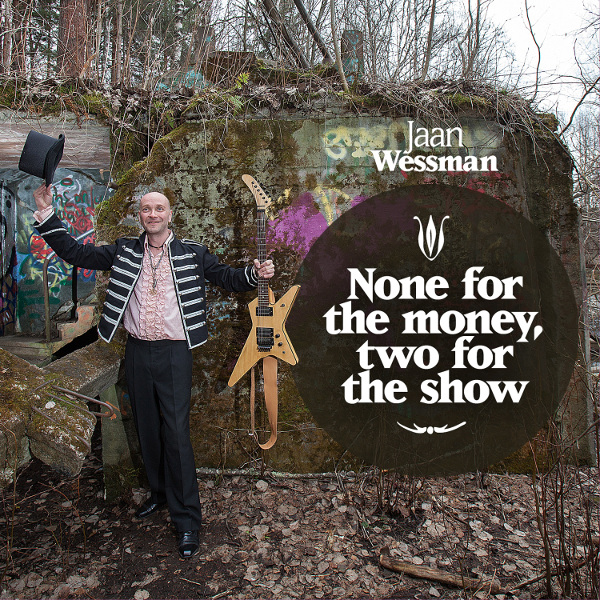 Jaan Wessman — None for the Money, Two for the Show