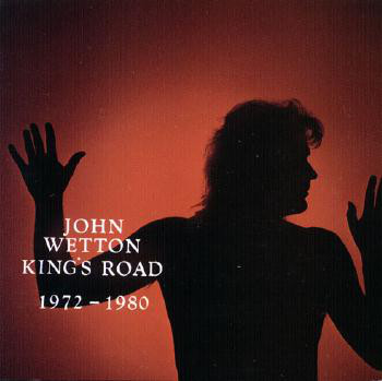 John Wetton — King's Road - 1972-1980