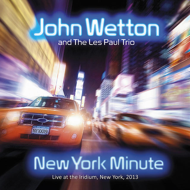 John Wetton and the Les Paul Trio — New York Minute