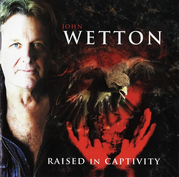 John Wetton — Raised in Captivity