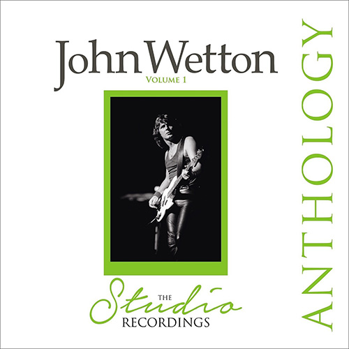 John Wetton — The Studio Recordings Anthology, Volume 1