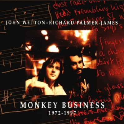John Wetton & Richard Palmer-James — Monkey Business 1972-1997