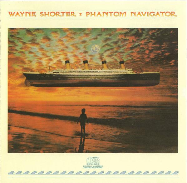 Wayne Shorter — Phantom Navigator