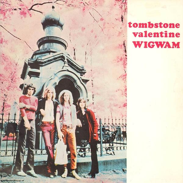 Wigwam — Tombstone Valentine