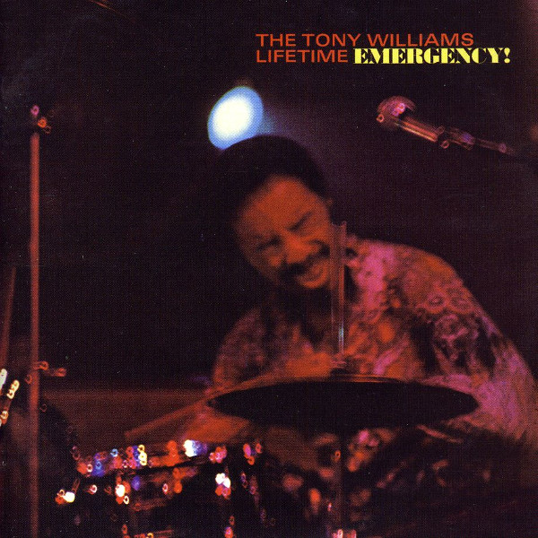 The Tony Williams Lifetime — Emergency!
