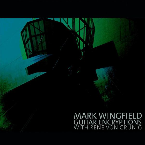 Mark Wingfield with René von Grünig — Guitar Encryption
