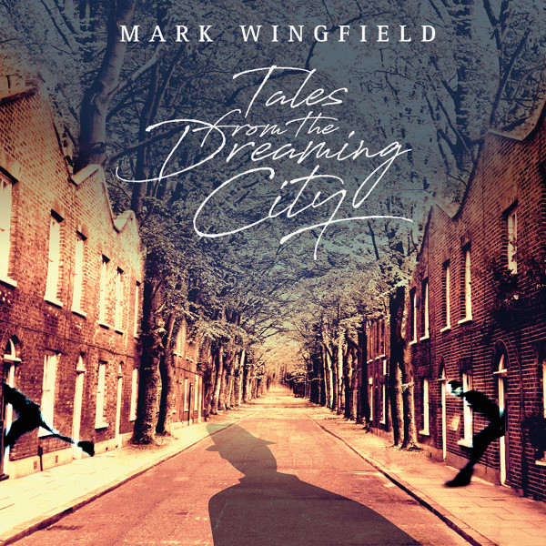 Mark Wingfield — Tales of the Dreaming City