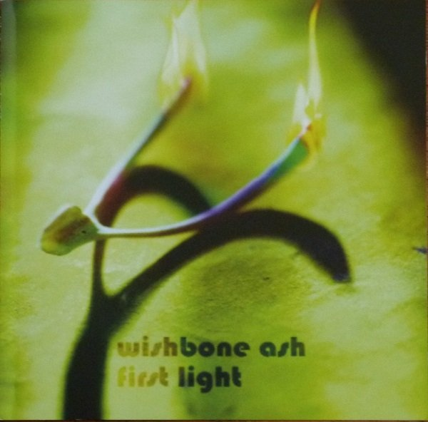 Wishbone Ash — First Light
