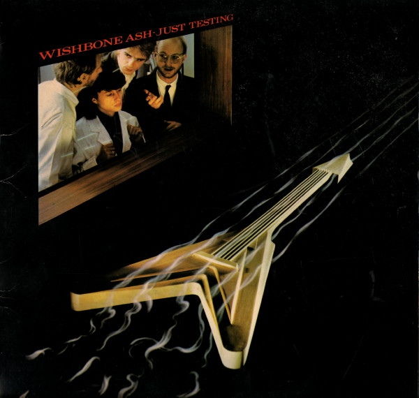 Wishbone Ash — Just Testing