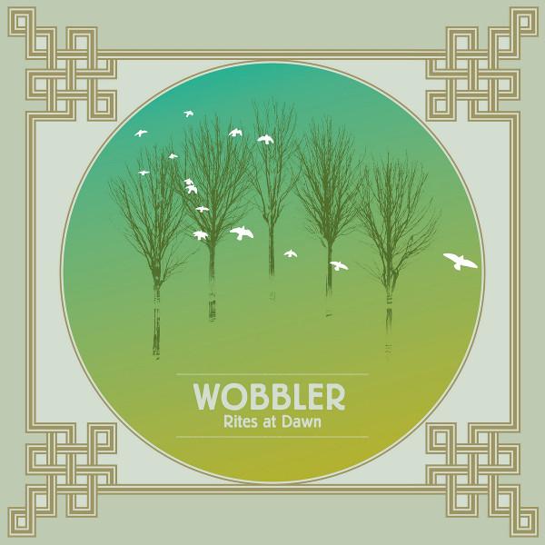 Wobbler — Rites at Dawn